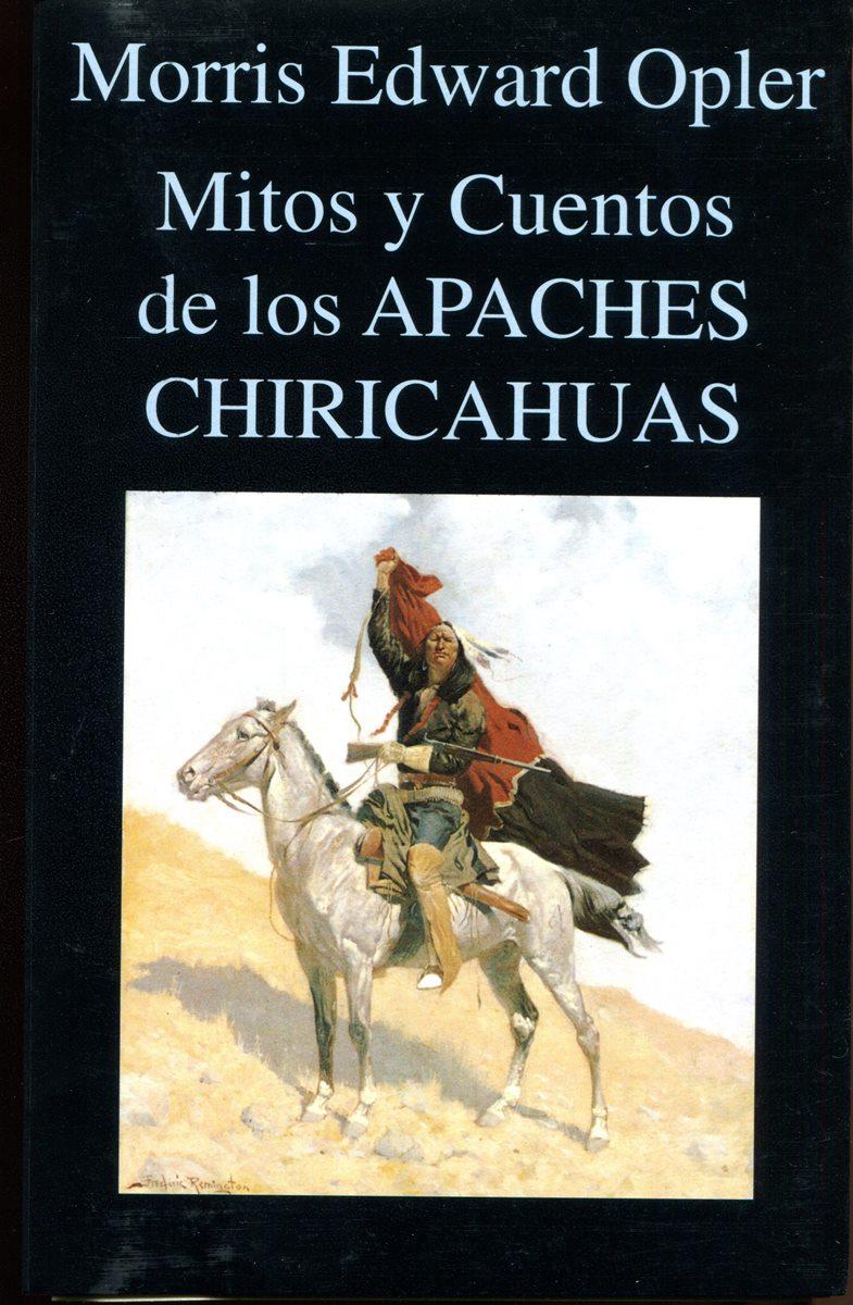 MITOS Y CUENTOS DE LOS APACHES CHIRICAHUAS