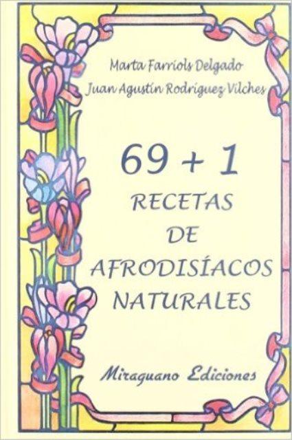 RECETAS 69 + 1 DE AFRODISIACOS NATURALES