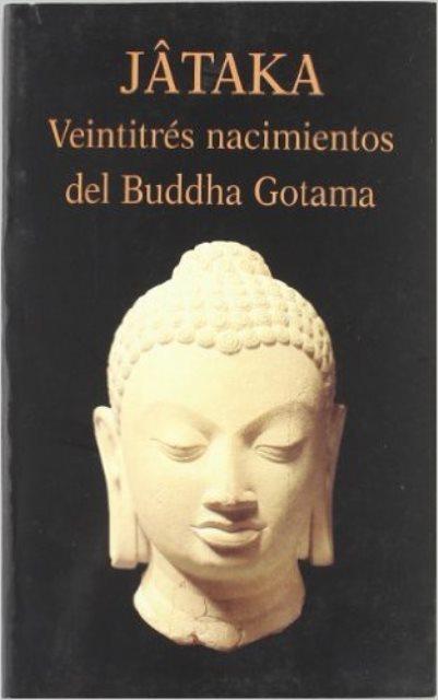 JATAKA . 23 NACIMIENTOS DEL BUDDHA GOTAMA