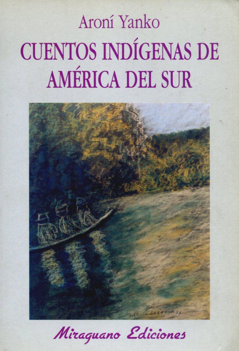CUENTOS INDIGENAS DE AMERICA DEL SUR