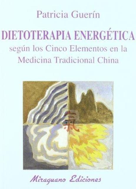 DIETOTERAPIA ENERGETICA. CINCO ELEMENTOS MEDIC. TRADIC. CHINA