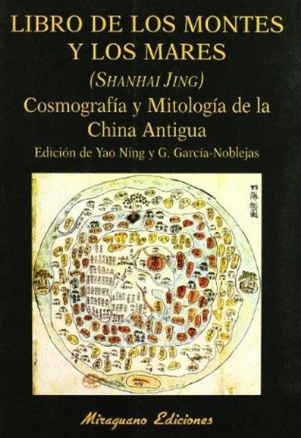 LIBRO DE LOS MONTES Y LOS MARES. COSMOGRAFIA Y MITOLOGIA DE LA CHINA ANTIGUA