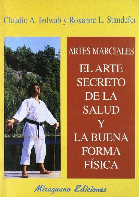 ARTES MARCIALES . EL SECRETO DE LA SALUD Y BUENA FORMA FISICA