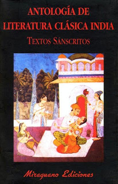 ANTOLOGIA DE LITERATURA CLASICA INDIA . TEXTOS SANSCRITOS