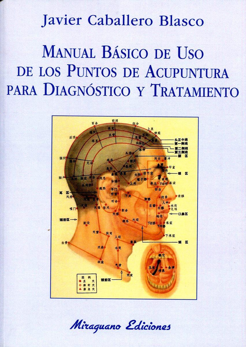 MANUAL BASICO DE USO DE LOS PUNTOS DE ACUPUNTURA PARA DIAGNOSTICO TRATAMIENTO