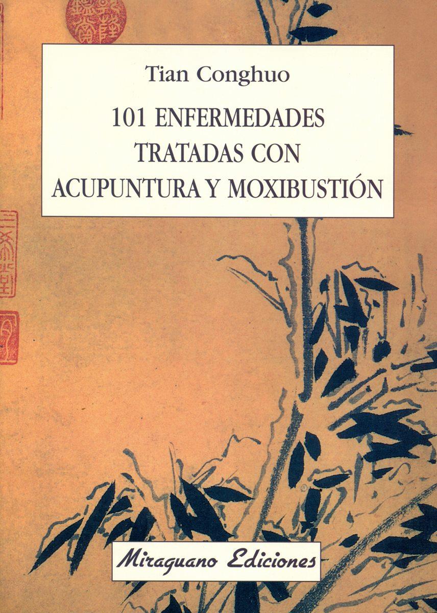 ENFERMEDADES 101 TRATADAS CON ACUPUNTURA Y MOXIBUSTION