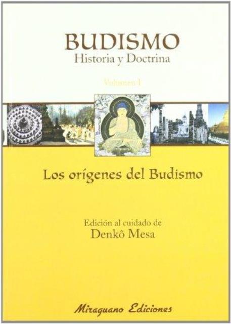 BUDISMO VOL.I HISTORIA Y DOCTRINA . LOS ORIGENES DEL BUDISMO