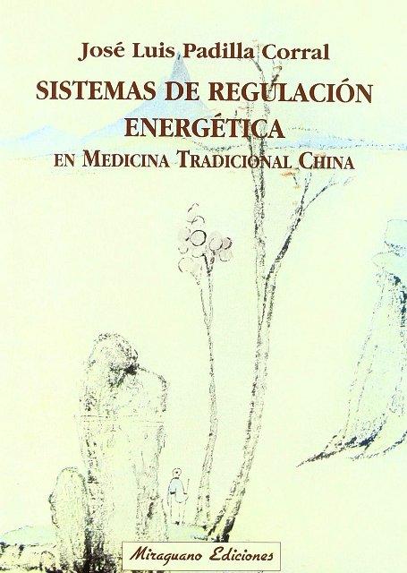 SISTEMAS DE REGULACION ENERGETICA EN MEDICINA TRADICIONAL CHINA