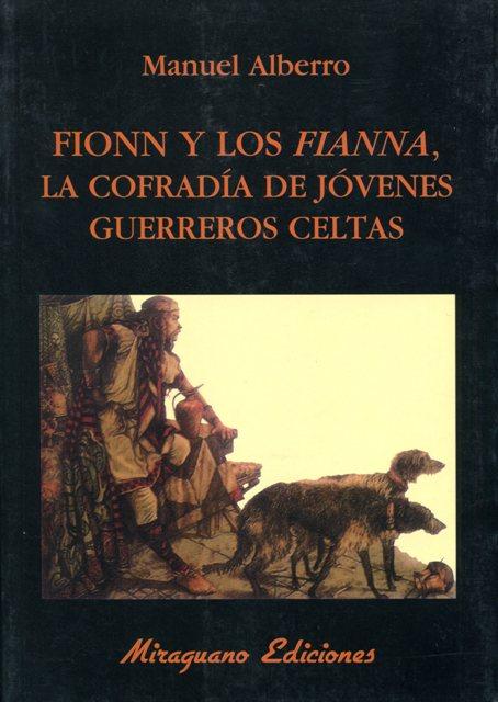 FIONN Y LOS FIANNA . LA COFRADIA DE JOVENES GUERREROS CELTAS