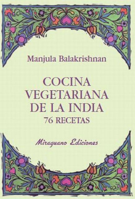 COCINA VEGETARIANA DE LA INDIA 76 RECETAS