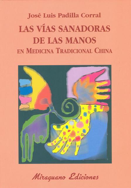 LAS VIAS SANADORAS DE LAS MANOS EN MEDICINA TRADICIONAL CHINA