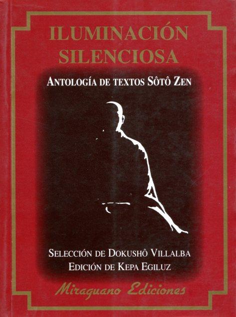 ILUMINACION SILENCIOSA - ANOTOLOGIA DE TEXTOS SOTO ZEN