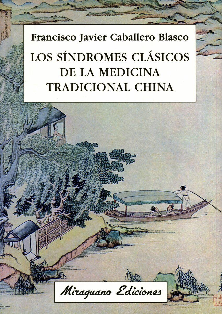 LOS SINDROMES CLASICOS DE LA MEDICINA TRADICIONAL CHINA