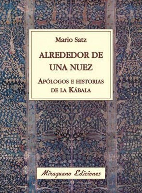 ALREDEDOR DE UNA NUEZ . APOLOGOS E HISTORIAS DE LA KABALA