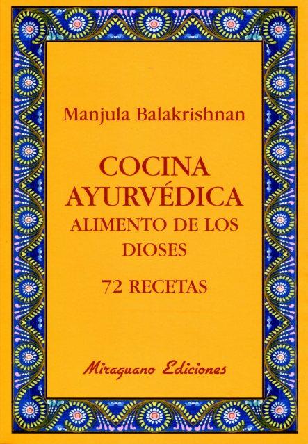 COCINA AYURVEDICA . ALIMENTO DE LOS DIOSES 72 RECETAS