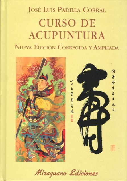 CURSO DE ACUPUNTURA . NUEVA EDICION CORREGIDA Y AMPLIADA