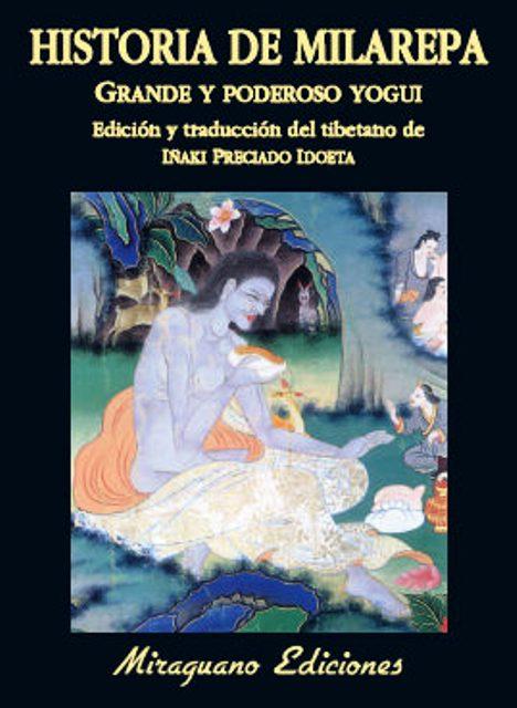 HISTORIA DE MILAREPA . GRANDE Y PODEROSO YOGUI