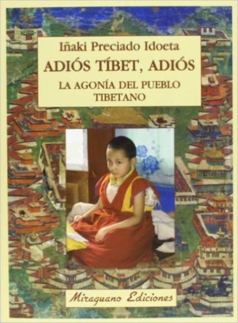 ADIOS TIBET , ADIOS . LA AGONIA DEL PUEBLO TIBETANO