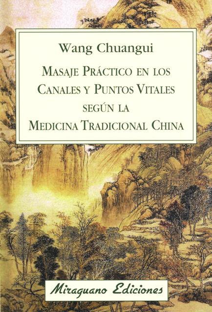 MASAJE PRACTICO EN LOS CANALES Y PUNTOS VITALES SEGUN LA MEDICINA TRADICIONAL CHINA