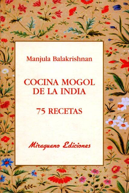 COCINA MOGOL DE LA INDIA 75 RECETAS