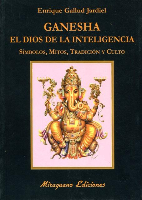 GANESHA . EL DIOS DE LA INTELIGENCIA