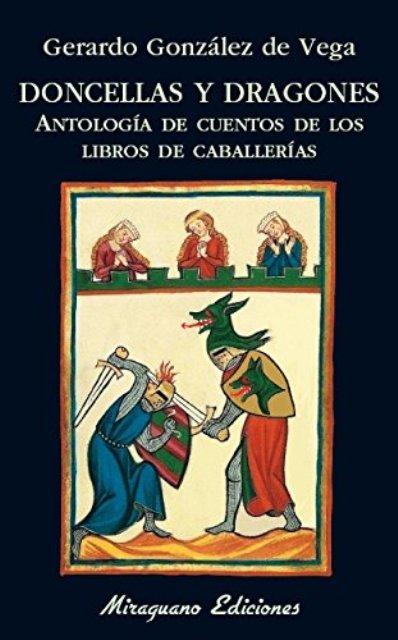 DONCELLAS Y DRAGONES . ANTOLOGIA DE CUENTOS DE LOS LIBROS DE CABALLERIAS