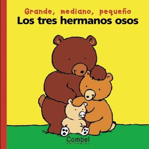 LOS TRES HERMANOS OSOS. COL. PALABRAS MENUDAS