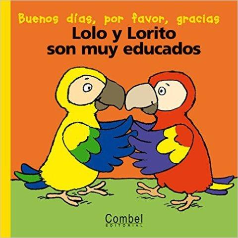 LOLO Y LORITO SON MUY EDUCADOS . COL. PALABRAS MENUDAS