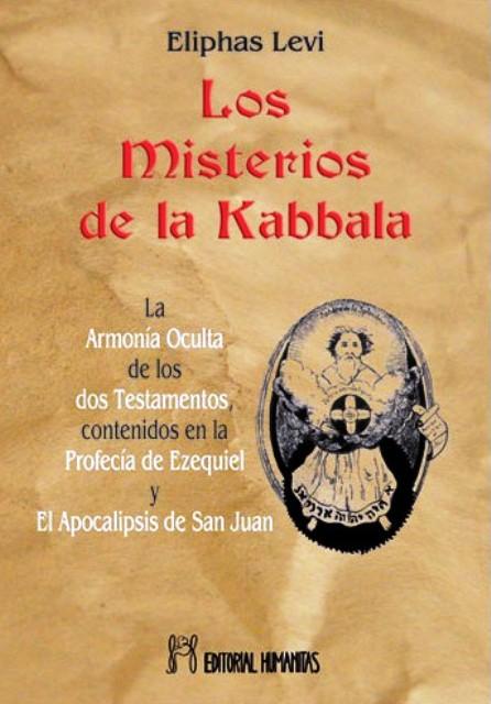 MISTERIOS DE LA KABBALA O LA ARMONIA OCULTA DE LOS DOS TESTAMENTOS
