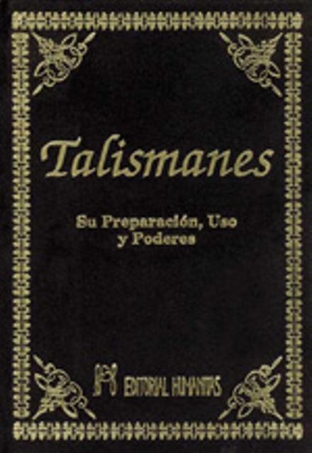 TALISMANES SU PREPARACION USOS Y PODERES (T)