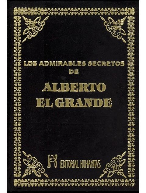 ADMIRABLES SECRETOS (T) DE ALBERTO EL GRANDE