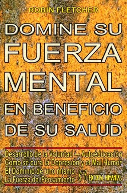 DOMINE SU FUERZA MENTAL EN BENEFICIO DE SU SALUD