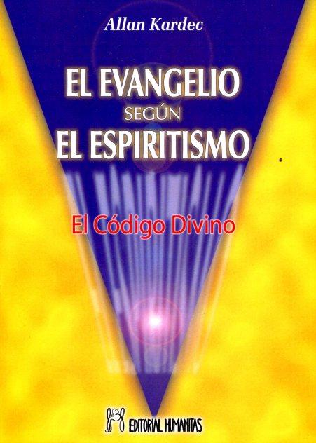EL EVANGELIO SEGUN EL ESPIRITISMO . EL CODIGO DIVINO