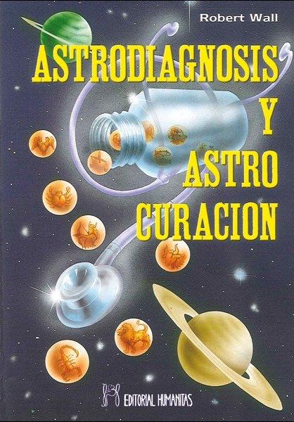 ASTRODIAGNOSIS Y ASTROCURACION