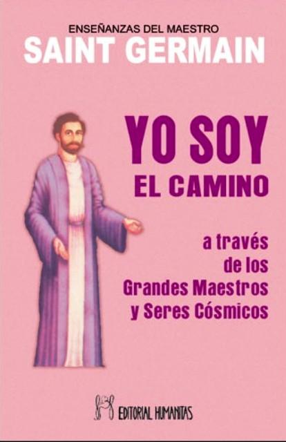 YO SOY EL CAMINO ... A TRAVES GRANDES MAESTROS