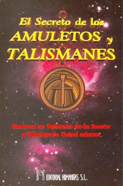 EL SECRETO DE LOS AMULETOS Y TALISMANES