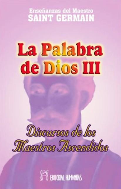 LA PALABRA DE DIOS III . DISCURSOS MAESTROS ASCENDIDOS