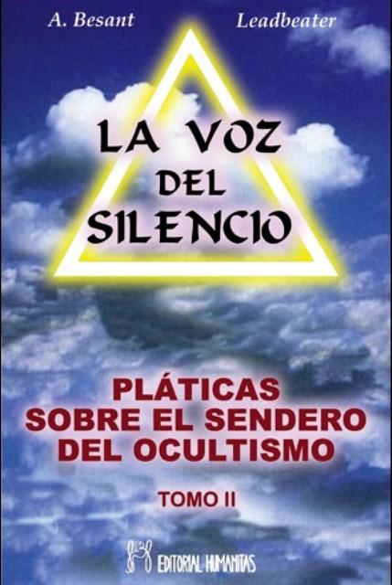 PLATICAS T.II SOBRE SENDERO OCULTISMO . LA VOZ DEL SILENCIO
