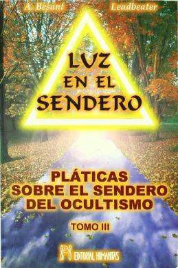 PLATICAS T.III SOBRE SENDERO OCULTISMO . LUZ EN EL SENDERO