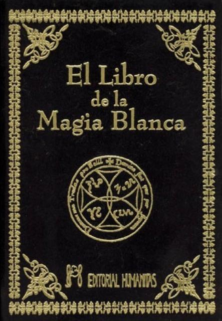 EL LIBRO DE LA (T) MAGIA BLANCA