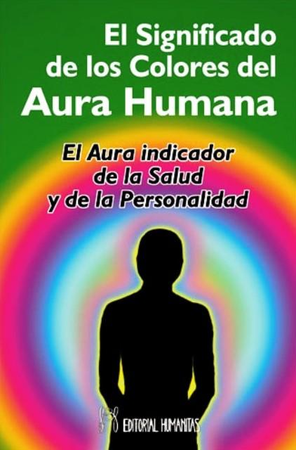 EL SIGNIFICADO DE LOS COLORES DEL AURA HUMANA
