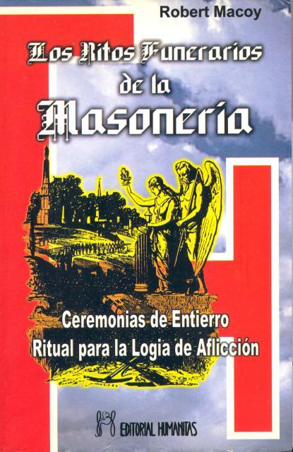 LOS RITOS FUNERARIOS DE LA MASONERIA