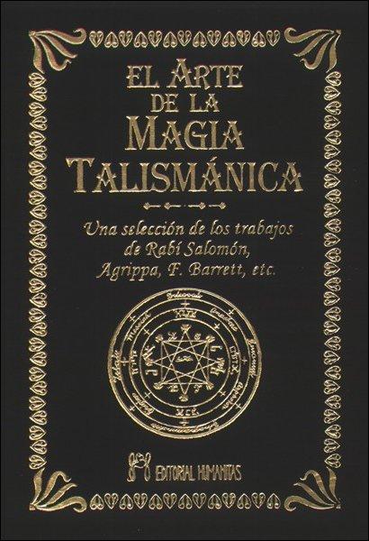 EL ARTE DE LA MAGIA TALISMANICA (T)