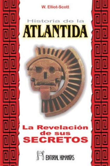 LA HISTORIA DE LA ATLANTIDA . REVELACION DE SUS SECRETOS