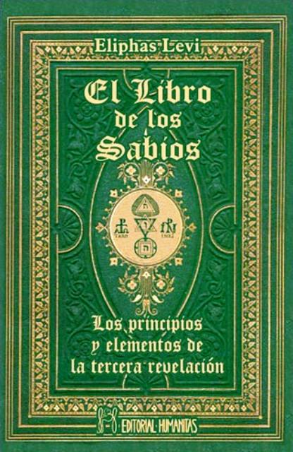 EL LIBRO DE LOS SABIOS . LOS PRINCIPIOS Y ELEMENTOS DE LA TERCERA REVELACION (ANTES HUM075)