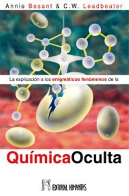 LA EXPLICACION A LOS ENIGMATICOS FENOMENOS DE LA QUIMICA OCULTA (antes HUM090)