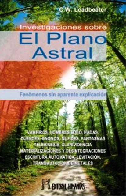 EL PLANO ASTRAL . INVESTIGACIONES SOBRE