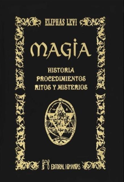 MAGIA . HISTORIA PROCEDIMIENTOS RITOS Y MISTERIOS