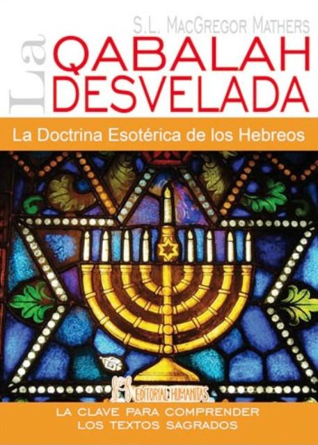 LA QABALAH DESVELADA . DOCTRINA ESOTERICA DE LOS HEBREOS
