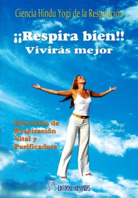 RESPIRA BIEN !! VIVIRAS MEJOR
